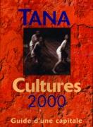 """Tana. cultures 2000, guide d'une capitale"""
